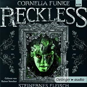 Steinernes Fleisch (Reckless 1) | [Cornelia Funke]