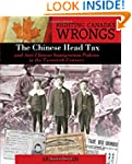 Righting Canada's Wrongs: The Chinese...