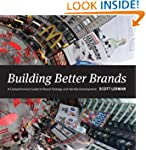 Building Better Brands: A Comprehensi...