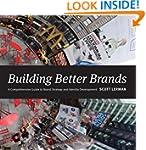 Building Better Brands: A Comprehensi...