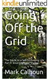 Going Off the Grid: The Guide to a Self-Sustaining Life Part 5: Environmental Shelter