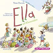 Ella auf Klassenfahrt | Timo Parvela