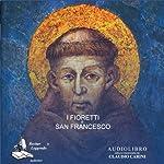 I Fioretti di San Francesco [The Little Flowers of St. Francis] |  autore sconosciuto