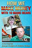 img - for How We Make Money with 10 Magic Beans: A True Story book / textbook / text book