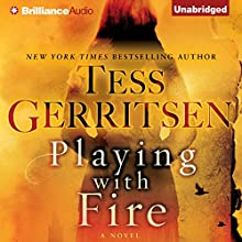 Playing with Fire: A Novel Audiobook by Tess Gerritsen Narrated by Julia Whelan, Will Damron