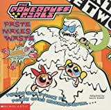 Paste Makes Waste (Power Puff Girls) (0439979331) by Dower, Laura