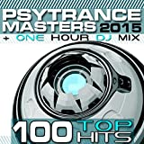 PsyTrance Masters Top 100 Hits 2015 + One Hour DJ Mix