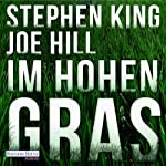 Im hohen Gras | Stephen King,Joe Hill