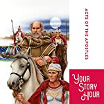 Acts of the Apostles (Dramatized)    Your Story Hour