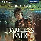 Darkness Fair: The Dark Cycle, Book 2 | Rachel A. Marks