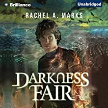 Darkness Fair: The Dark Cycle, Book 2 Audiobook by Rachel A. Marks Narrated by Will Damron, Kate Rudd