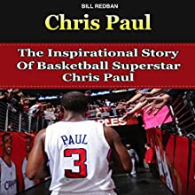 Chris Paul: The Inspirational Story of Basketball Superstar Chris Paul (       UNABRIDGED) by Bill Redban Narrated by Michael Pauley