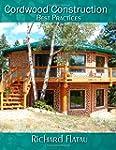 Cordwood Construction: Best Practices...