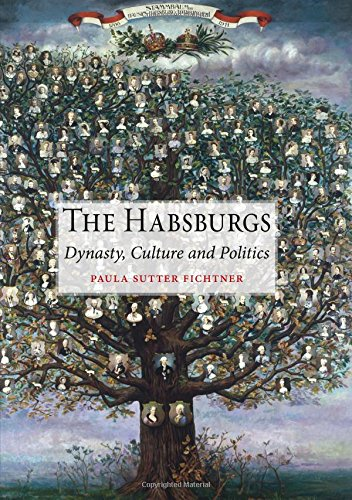 The Habsburgs: Dynasty, Culture and Politics