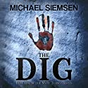 The Dig (       UNABRIDGED) by Michael Siemsen Narrated by Chris Patton