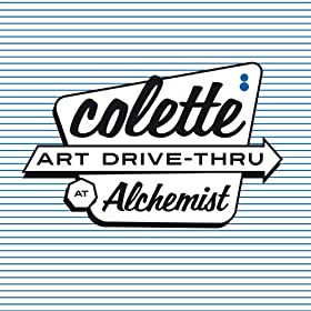 colette cruisin (Art Drive-Thru at Alchemist)