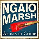 Artists in Crime (       UNABRIDGED) by Ngaio Marsh Narrated by Philip Franks