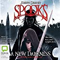 A New Darkness (       UNABRIDGED) by Joseph Delaney Narrated by Clare Corbett, Thomas Judd, Gabrielle Glaister