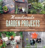 img - for Handmade Garden Projects: Step-by-Step Instructions for Creative Garden Features, Containers, Lighting & More book / textbook / text book