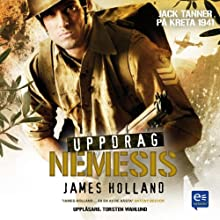 Uppdrag Nemesis [Mission Nemesis]: Jack Tanner på Kreta 1941 Audiobook by James Holland Narrated by Torsten Wahlund