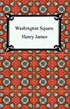 Washington Square (1420925199) by James, Henry