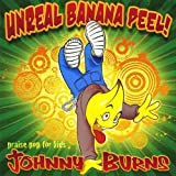 Johnny Burns Unreal Banana Peel