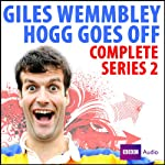 Giles Wemmbley Hogg Goes Off: The Complete Series 2 | BBC Audiobooks
