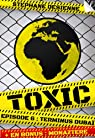 Toxic - épisode 6: Terminus Dubaï