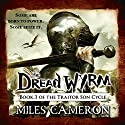 The Dread Wyrm (       UNABRIDGED) by Miles Cameron Narrated by Neil Dickson