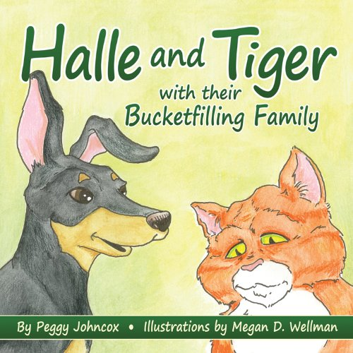 Halle and Tiger with their Bucketfilling Family: Peggy Johncox, Megan D. Wellman: 9781933916750: Amazon.com: Books