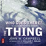 Who Goes There?: The Novella That Formed the Basis of 'THE THING' | John W. Campbell