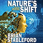 Nature's Shift: A Tale of the Biotech Revolution | Brian Stableford