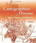 Cartographies of Disease: Maps, Mappi...