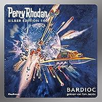 BARDIOC (Perry Rhodan Silber Edition 100) Hörbuch von William Voltz, Clark Darlton, H. G. Francis Gesprochen von: Tom Jacobs