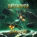 Destroyer: The Void Wraith Trilogy, Book 1 Audiobook by Chris Fox Narrated by Ryan Kennard Burke