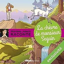 La chèvre de monsieur Seguin | Livre audio Auteur(s) : Marlène Jobert Narrateur(s) : Marlène Jobert