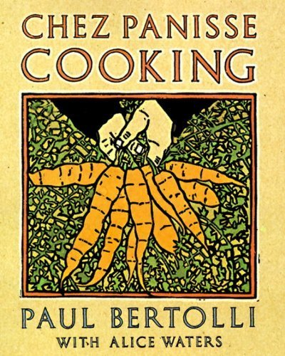 chez-panisse-cooking-by-bertolli-paul-waters-alice-1994-paperback