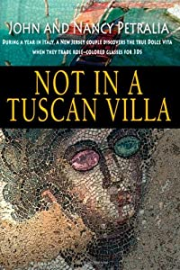 Not in a Tuscan Villa: During a year in Italy, a Jersey couple discovers the true Dolce Vita when they trade rose-colored glasses for 3Ds from Chartiers Creek Press
