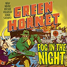 The Green Hornet: Fog in the Night Radio/TV Program by Fran Striker, Dan Beattie Narrated by  full cast