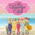 The Bridge Club Audiobook by Patricia Sands Narrated by Patricia Sands