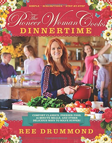 The Pioneer Woman Cooks: Dinnertime by Ree Drummond