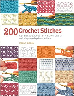 Crochet Stitches Amazon : 200 Crochet Stitches: A Practical Guide with Actual-size Swatches ...