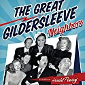 The Great Gildersleeve: Neighbors  by The Great Gildersleeve Narrated by Harold Peary