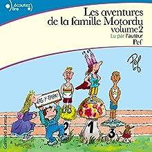 Les aventures de la famille Motordu 2 | Livre audio Auteur(s) :  Pef Narrateur(s) :  Pef