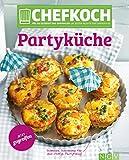 CHEFKOCH Partyk�che: F�r Sie getestet und empfohlen: Die besten Rezepte von chefkoch.de