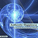 Authentic Happiness: Law of Attraction Positive Affirmations to Train Your Brain and Heal Your Life (       UNABRIDGED) by Sheila Skye Narrated by Nora Grace