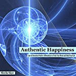 Authentic Happiness: Law of Attraction Positive Affirmations to Train Your Brain and Heal Your Life | Sheila Skye