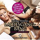 LadiesGangBang | Erotik Audio Story | Erotisches Hörbuch