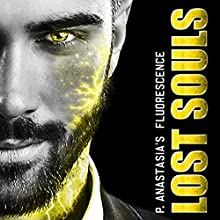 Fluorescence: Lost Souls: Fluorescence Series, Book 4 Audiobook by P. Anastasia Narrated by P. Anastasia