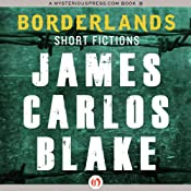 Borderlands: Short Fictions | [James C. Blake]